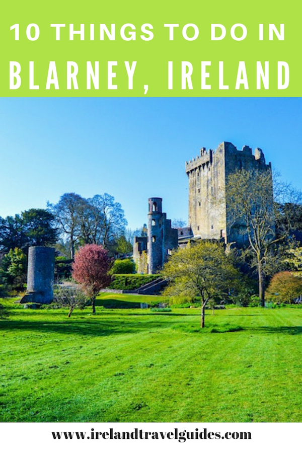 10 Things To Do In Blarney Ireland | Blarney Ireland Travel Tips | Blarney Ireland travel destinations | Blarney Ireland travel guide | Blarney Ireland vacation #ireland #blarney #europe #travel