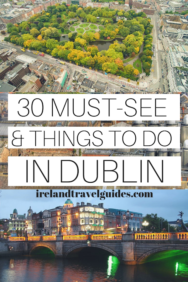 30 THINGS TO DO IN DUBLIN, IRELAND | DUBLIN TRAVEL TIPS | DUBLIN TRAVEL IDEAS | DUBLIN TRAVEL DESTINATIONS | DUBLIN MUST-SEE | DUBLIN WHAT TO DO | IRELAND TRAVEL TIPS | IRELAND TRAVEL IDEAS | IRELAND TRAVEL DESTINATIONS #ireland #dublin #europe #travel