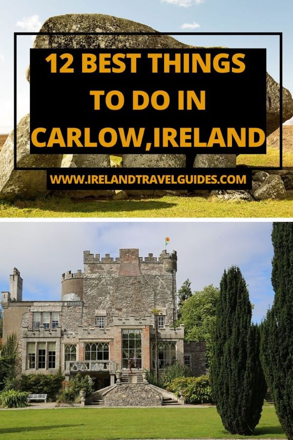 12 Best Things To Do In Carlow, Ireland