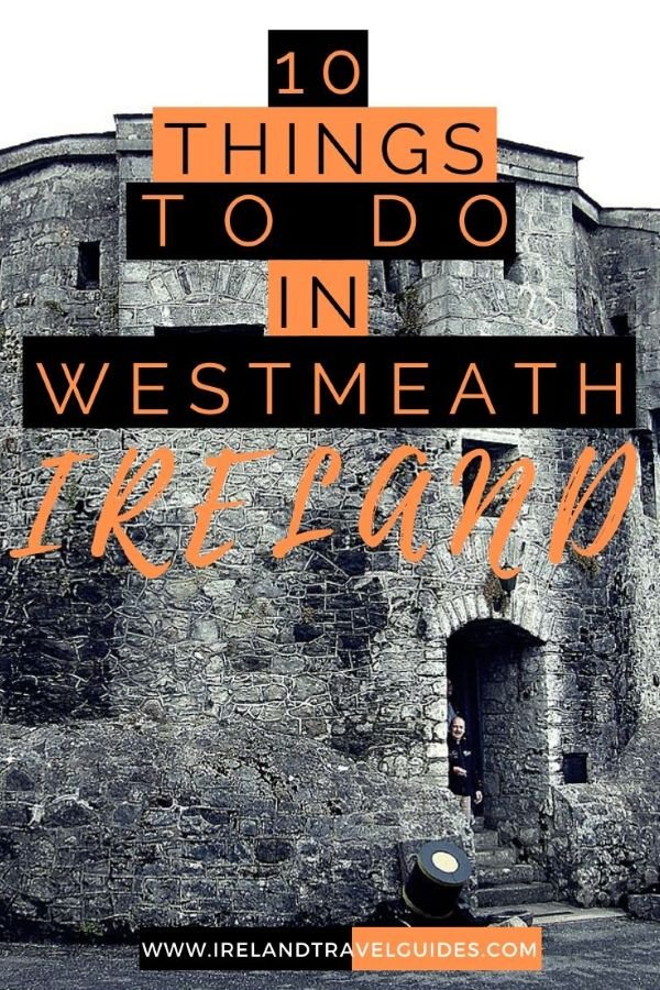 10 Things To Do in Westmeath, Ireland